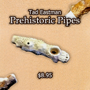 Tad Eastman Prehistoric Hand Pipes